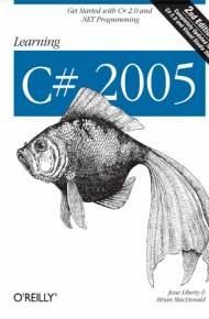 ebook Learning C# 2005. Get Started with C# 2.0 and.NET Programming. 2nd Edition