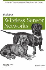 ebook Building Wireless Sensor Networks. with ZigBee, XBee, Arduino, and Processing