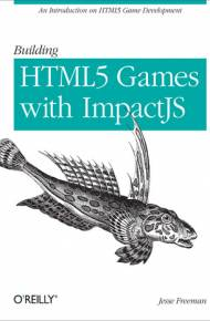 ebook Building HTML5 Games with ImpactJS. An Introduction On HTML5 Game Development