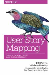 ebook User Story Mapping. Discover the Whole Story, Build the Right Product