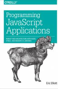 ebook Programming JavaScript Applications. Robust Web Architecture with Node, HTML5, and Modern JS Libraries