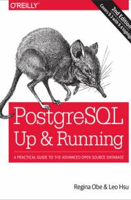 ebook PostgreSQL: Up and Running. A Practical Introduction to the Advanced Open Source Database. 2nd Edition