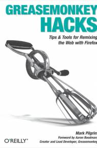 ebook Greasemonkey Hacks. Tips & Tools for Remixing the Web with Firefox