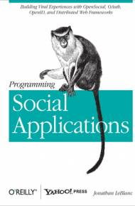 ebook Programming Social Applications. Building Viral Experiences with OpenSocial, OAuth, OpenID, and Distributed Web Frameworks