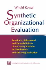 ebook Synthetic Organizational Evaluation. Emotional, Behavioural and Financial Effects of Marketing Activities in Effectiveness and Efficiency Evaluation