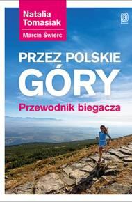 Przez Polskie Góry Przewodnik Biegacza Wydanie 1