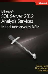 ebook Microsoft SQL Server 2012 Analysis Services: Model tabelaryczny BISM