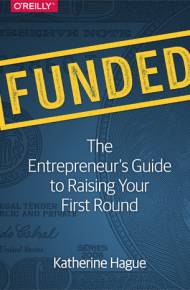 ebook Funded. The Entrepreneur's Guide to Raising Your First Round