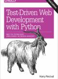 ebook Test-Driven Development with Python. Obey the Testing Goat: Using Django, Selenium, and JavaScript. 2nd Edition