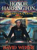 ebook Honor Harrington: Za wszelką cenę. Tom 1