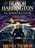 ebook Honor Harrington: Za wszelką cenę. Tom 2