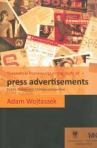 ebook Theoretical frameworks in the study of press advertisements: Polish, English and Chinese perspective