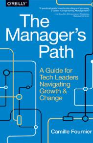ebook The Manager's Path. A Guide for Tech Leaders Navigating Growth and Change