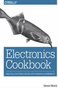 ebook Electronics Cookbook. Practical Electronic Recipes with Arduino and Raspberry Pi