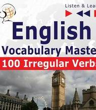 ebook English Vocabulary Master: 100 Irregular Verbs – Intermediate Level (A2-B2) - audiobook