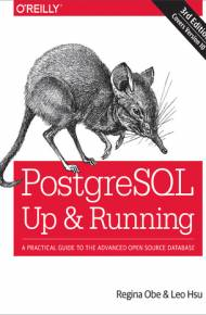 ebook PostgreSQL: Up and Running. A Practical Guide to the Advanced Open Source Database. 3rd Edition
