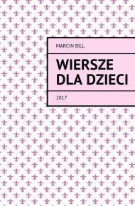 Wiersze Dla Dzieci Ebook Pdfmobiepub Marcin Bill