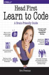 ebook Head First Learn to Code. A Learner's Guide to Coding and Computational Thinking