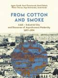 ebook From Cotton and Smoke: Łódź - Industrial City and Discourses of Asynchronous Modernity 1897-1994