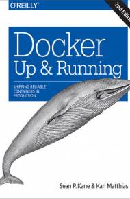 ebook Docker: Up & Running. Shipping Reliable Containers in Production. 2nd Edition