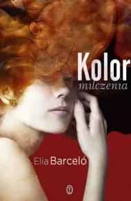 Kolor Milczenia Ebook Pdfmobiepub Elia Barceló Upolujebookapl