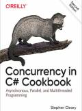 ebook Concurrency in C# Cookbook. Asynchronous, Parallel, and Multithreaded Programming. 2nd Edition