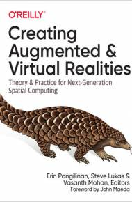ebook Creating Augmented and Virtual Realities. Theory and Practice for Next-Generation Spatial Computing