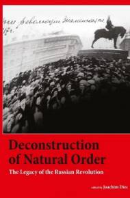 ebook Deconstruction of Natural Order. The Legacy of the Russian Revolution