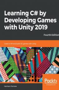 ebook Learning C# by Developing Games with Unity 2019. Fourth edition