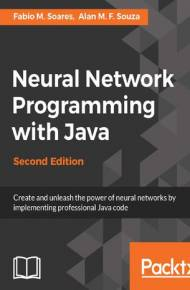 ebook Neural Network Programming with Java - Second Edition