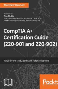 ebook CompTIA A+ Certification Guide (220-901 and 220-902)