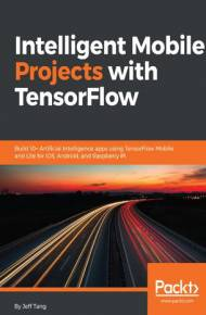 ebook Intelligent Mobile Projects with TensorFlow