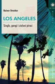 ebook Los Angeles. Single, gangi i zieloni piraci