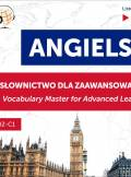 ebook Angielski. Słownictwo dla zaawansowanych: English Vocabulary Master for Advanced Learners (Słuchaj i Ucz się – Poziom B2-C1) - audiobook