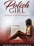 ebook Polish Girl In Pursuit of the English Dream