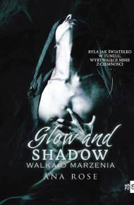ebook Glow and shadow. Walka o marzenia