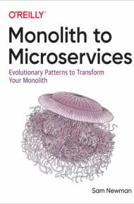 ebook Monolith to Microservices. Evolutionary Patterns to Transform Your Monolith