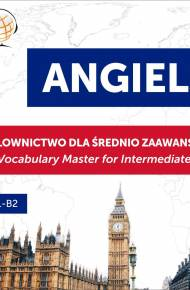 ebook Angielski. Słownictwo dla średnio zaawansowanych: English Vocabulary Master for Intermediate Learners (Słuchaj i Ucz się – Poziom B1-B2) - audiobook