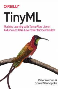 ebook TinyML. Machine Learning with TensorFlow Lite on Arduino and Ultra-Low-Power Microcontrollers