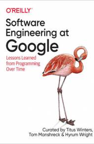 ebook Software Engineering at Google. Lessons Learned from Programming Over Time