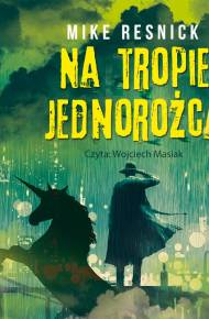 ebook Na tropie jednorożca - audiobook