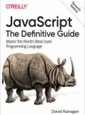 ebook JavaScript: The Definitive Guide. Master the World's Most-Used Programming Language. 7th Edition